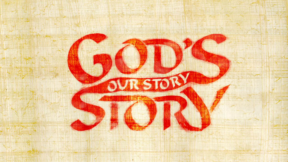 God\'s Story, Our Story
