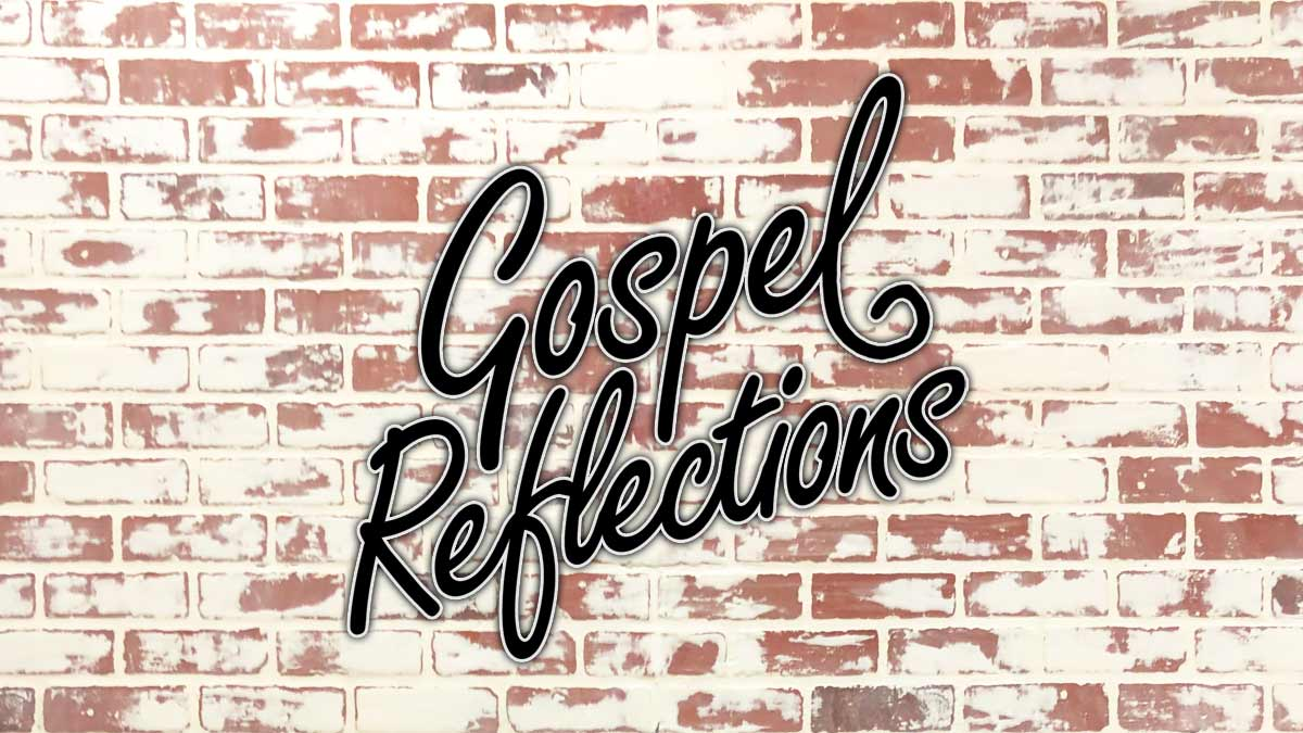 Gospel Reflections