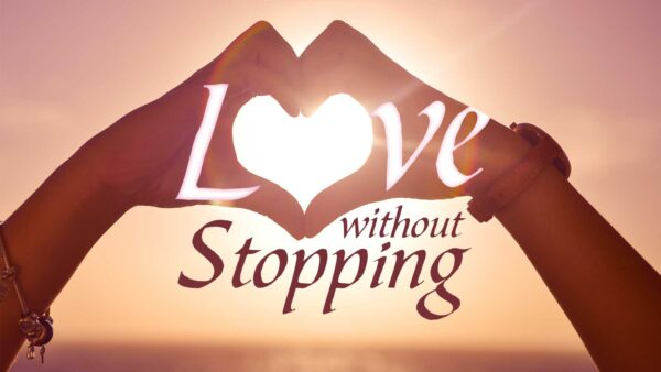 Love Without Stopping