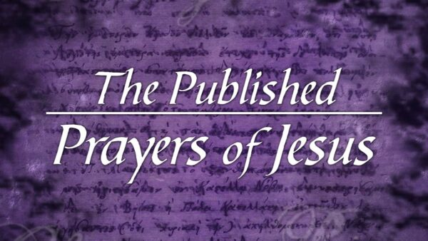 The Published Prayers of Jesus