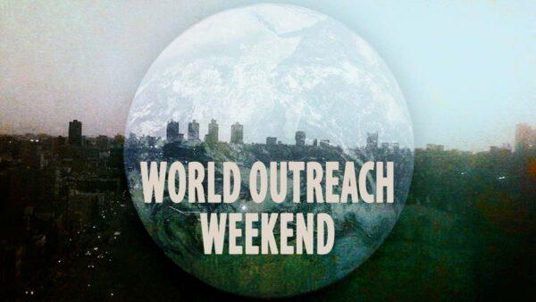 World Outreach Weekend