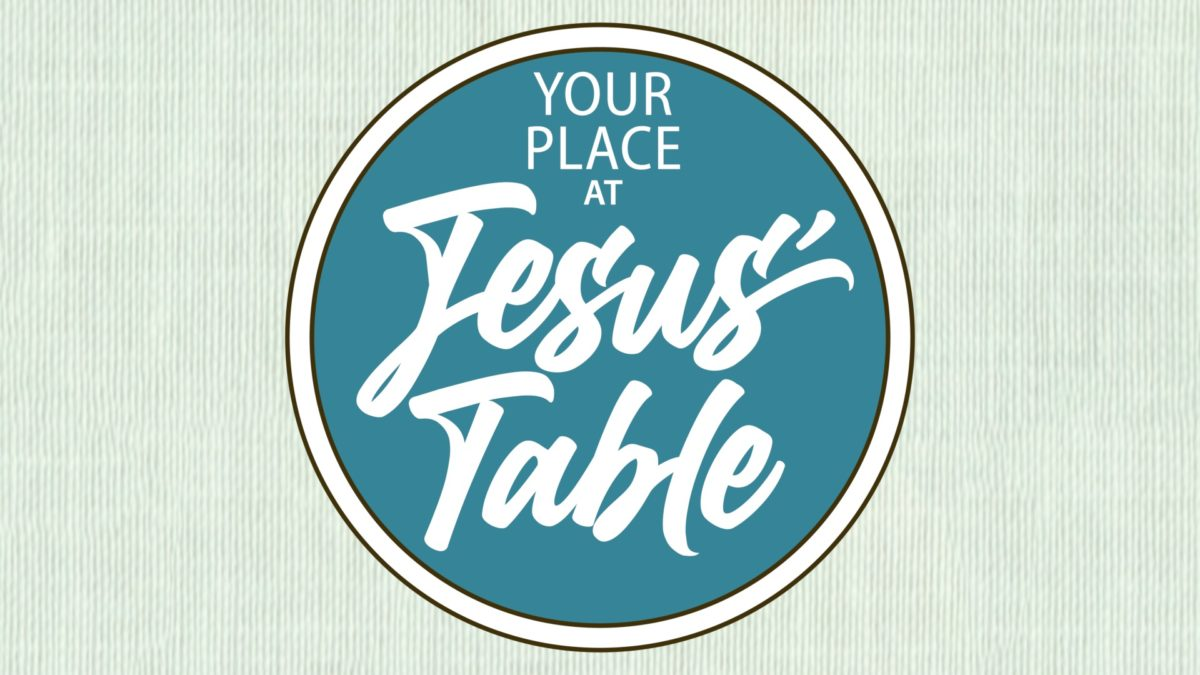 Your Place at Jesus\' Table